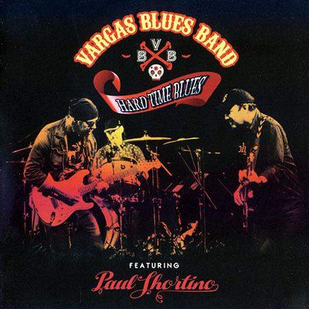 Vargas Blues Band feat. Paul Shortino - Hard Time Blues (2016)
